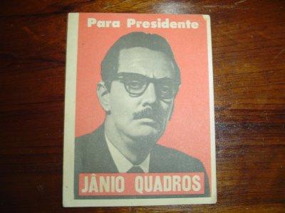 Jânio Quadros: Educado, mas Prevenido! 61