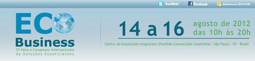 ECO Business 2012 Reúne as Empresas Mais Sustentáveis e Inovadoras no Brasil 14