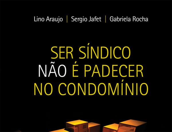 """Livro """"Ser Síndico Não é Padecer no Condomínio"""""""